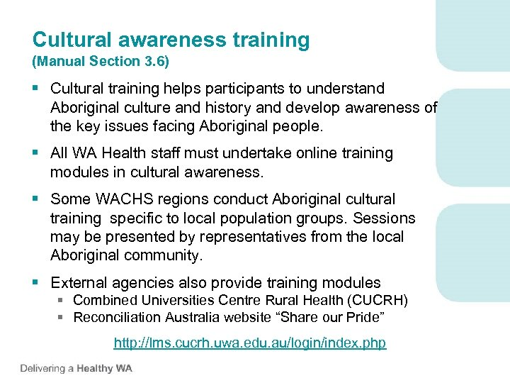 Cultural awareness training (Manual Section 3. 6) § Cultural training helps participants to understand
