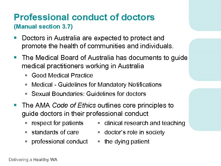 Professional conduct of doctors (Manual section 3. 7) § Doctors in Australia are expected