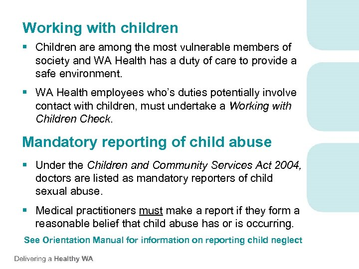 Working with children § Children are among the most vulnerable members of society and