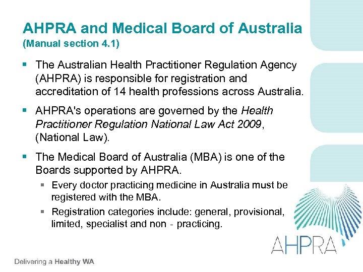 AHPRA and Medical Board of Australia (Manual section 4. 1) § The Australian Health