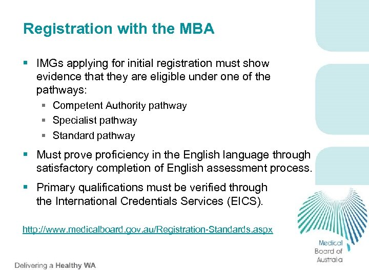 Registration with the MBA § IMGs applying for initial registration must show evidence that