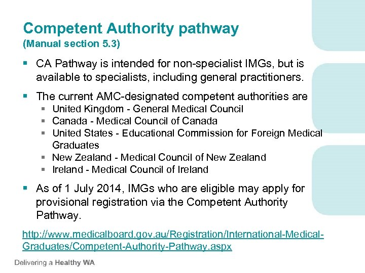 Competent Authority pathway (Manual section 5. 3) § CA Pathway is intended for non-specialist