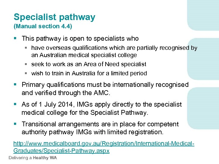 Specialist pathway (Manual section 4. 4) § This pathway is open to specialists who