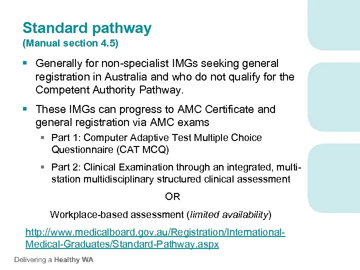 Standard pathway (Manual section 4. 5) § Generally for non-specialist IMGs seeking general registration