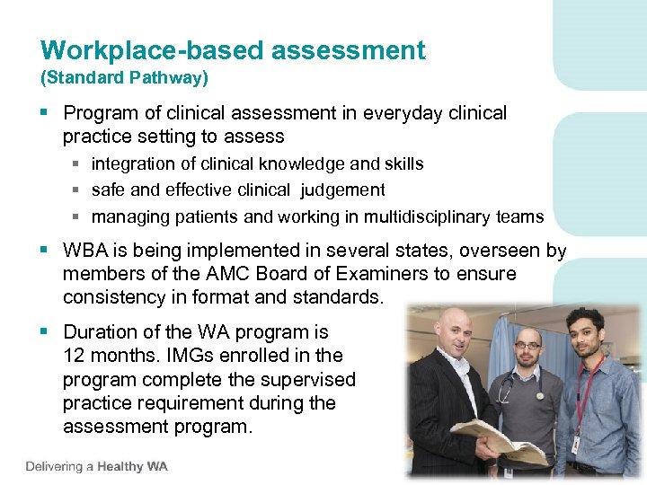 Workplace-based assessment (Standard Pathway) § Program of clinical assessment in everyday clinical practice setting