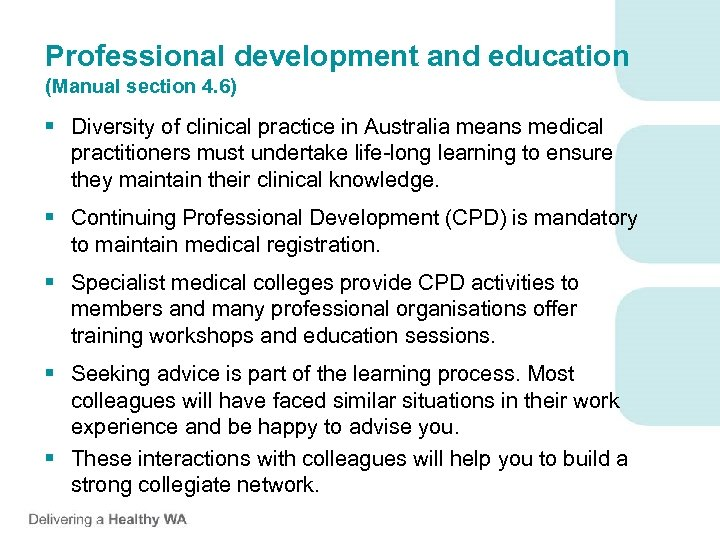 Professional development and education (Manual section 4. 6) § Diversity of clinical practice in