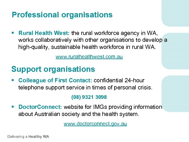 Professional organisations § Rural Health West: the rural workforce agency in WA, works collaboratively