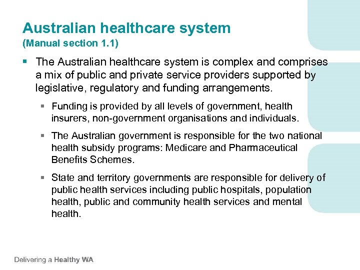 Australian healthcare system (Manual section 1. 1) § The Australian healthcare system is complex