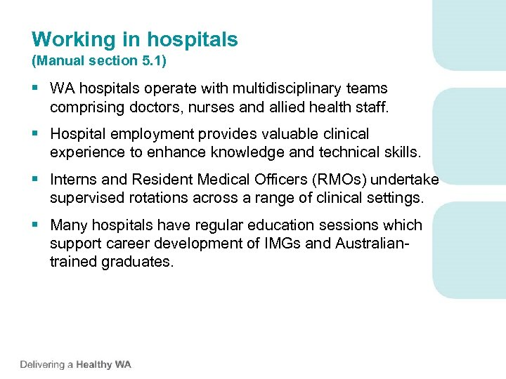 Working in hospitals (Manual section 5. 1) § WA hospitals operate with multidisciplinary teams