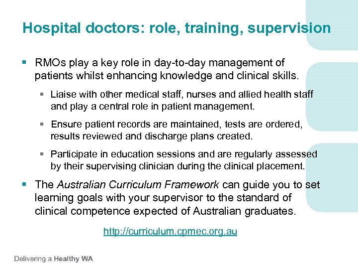 Hospital doctors: role, training, supervision § RMOs play a key role in day-to-day management