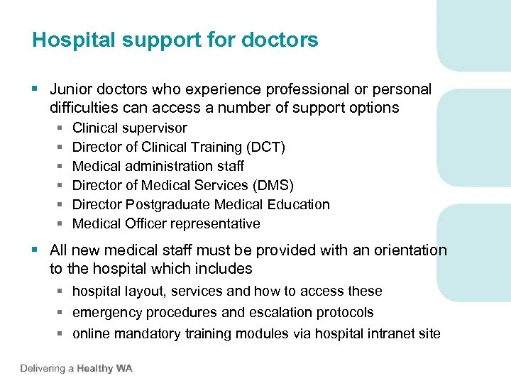 Hospital support for doctors § Junior doctors who experience professional or personal difficulties can