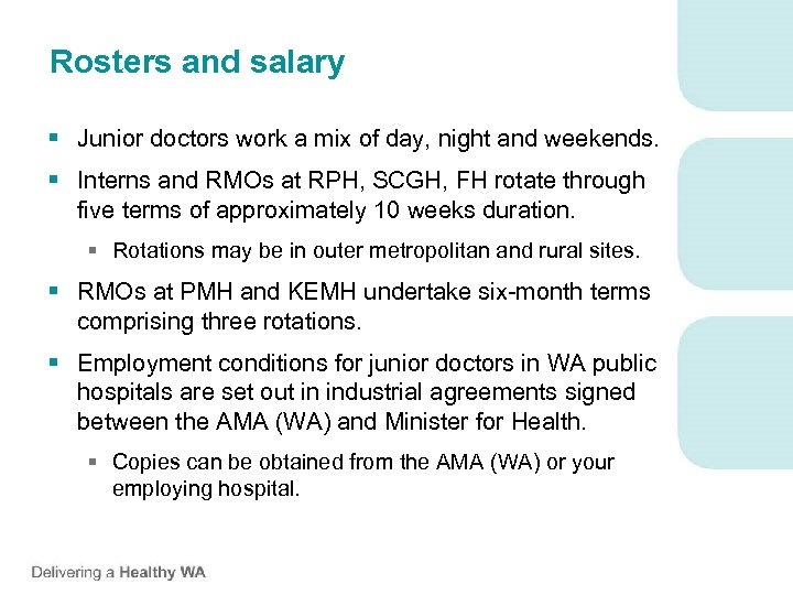 Rosters and salary § Junior doctors work a mix of day, night and weekends.