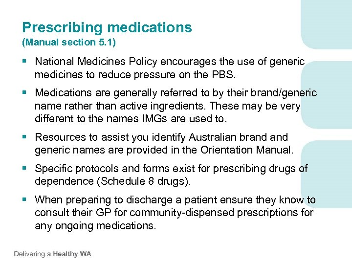 Prescribing medications (Manual section 5. 1) § National Medicines Policy encourages the use of