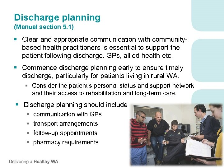 Discharge planning (Manual section 5. 1) § Clear and appropriate communication with communitybased health