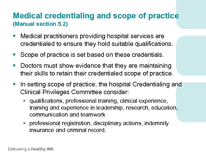 Medical credentialing and scope of practice (Manual section 5. 2) § Medical practitioners providing