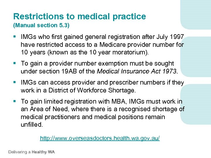 Restrictions to medical practice (Manual section 5. 3) § IMGs who first gained general