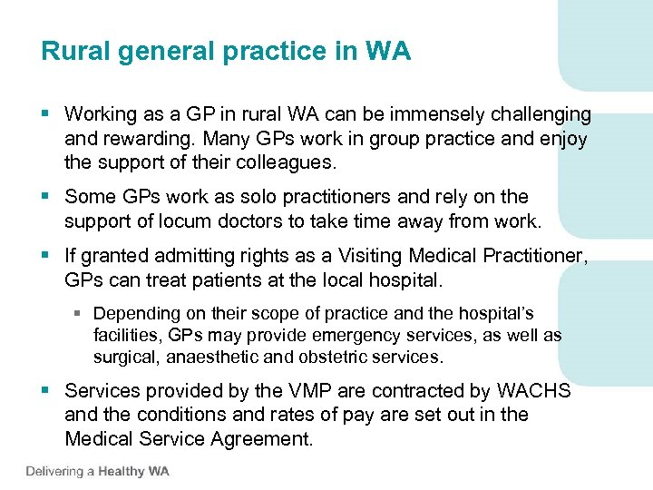 Rural general practice in WA § Working as a GP in rural WA can