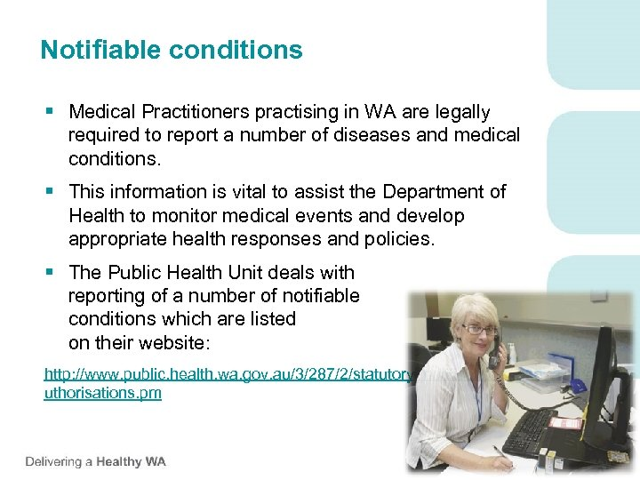 Notifiable conditions § Medical Practitioners practising in WA are legally required to report a