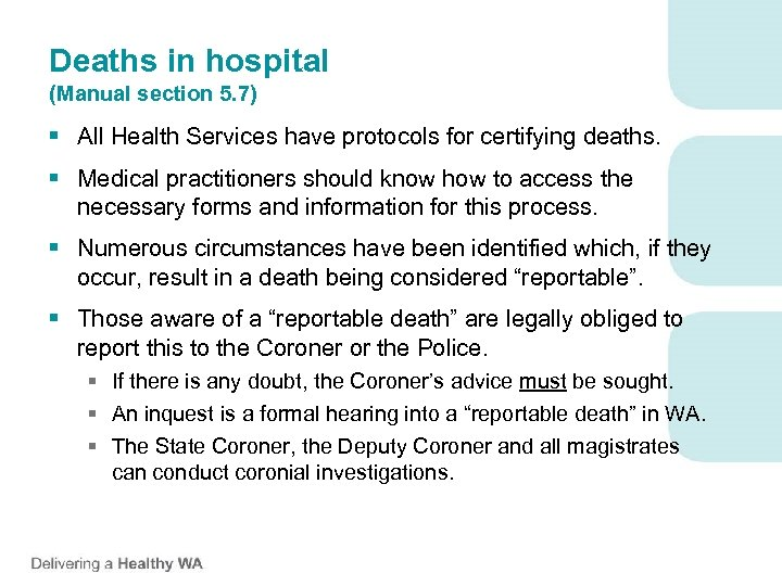 Deaths in hospital (Manual section 5. 7) § All Health Services have protocols for