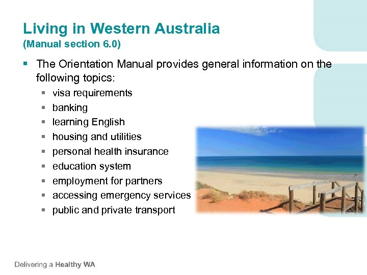 Living in Western Australia (Manual section 6. 0) § The Orientation Manual provides general
