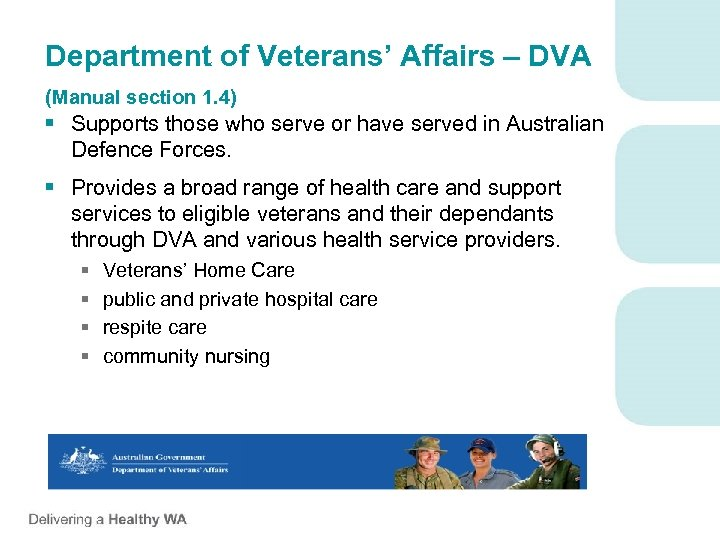 Department of Veterans' Affairs – DVA (Manual section 1. 4) § Supports those who