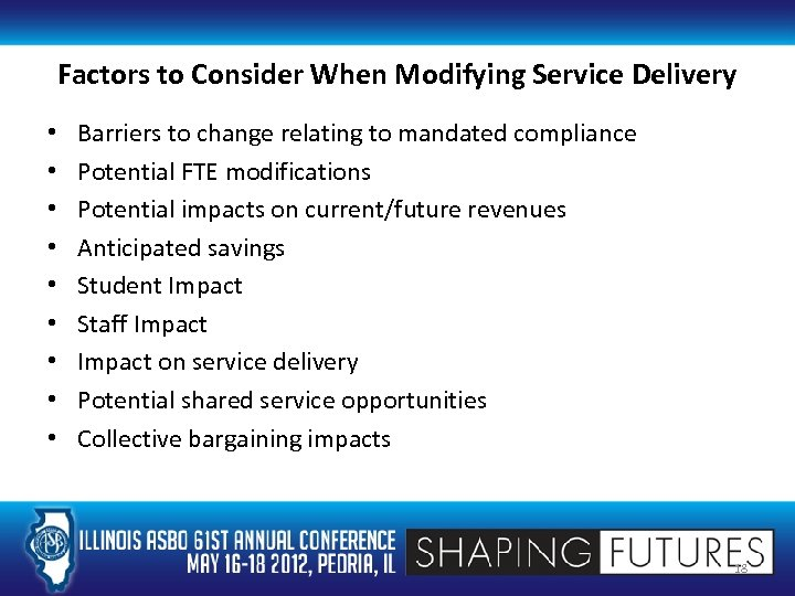 Factors to Consider When Modifying Service Delivery • • • Barriers to change relating