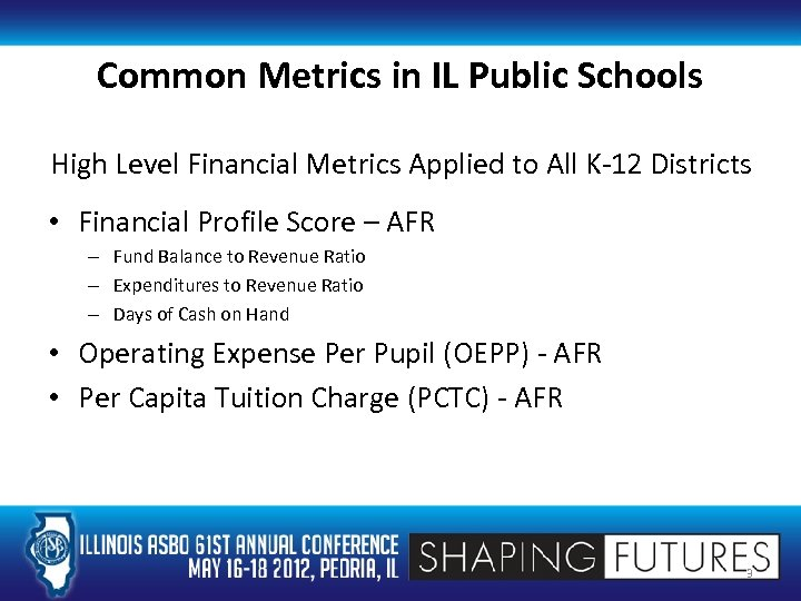 Common Metrics in IL Public Schools High Level Financial Metrics Applied to All K-12