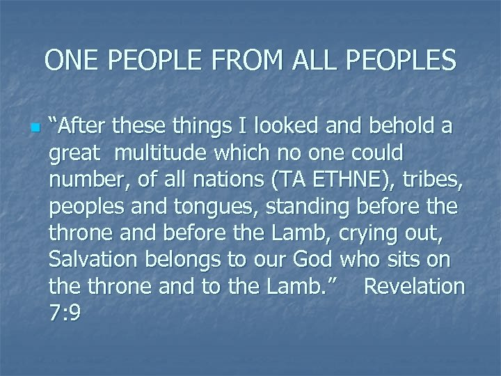 """ONE PEOPLE FROM ALL PEOPLES n """"After these things I looked and behold a"""