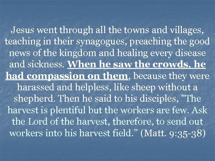 Jesus went through all the towns and villages, teaching in their synagogues, preaching the