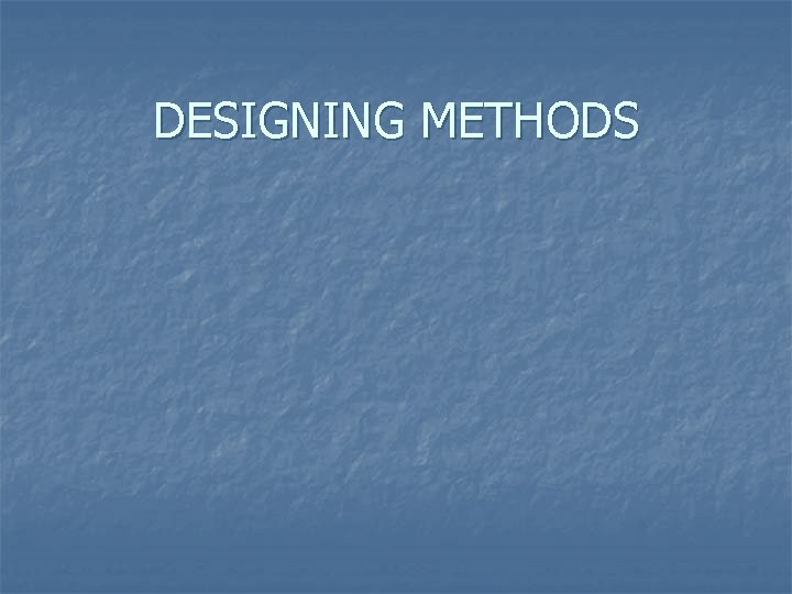 DESIGNING METHODS