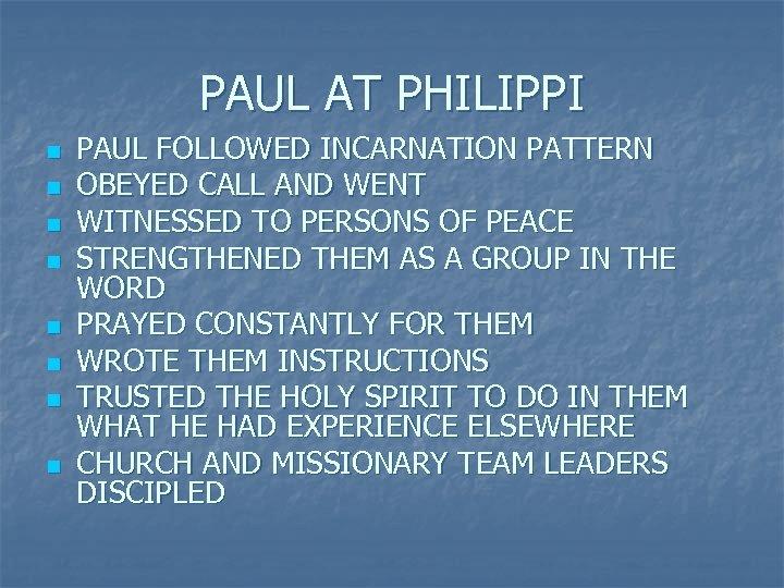 PAUL AT PHILIPPI n n n n PAUL FOLLOWED INCARNATION PATTERN OBEYED CALL AND