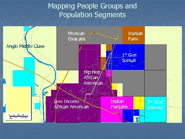 Mapping People Groups and Population Segments Mexican Oxacans Iranian Farsi Anglo Middle Class 1
