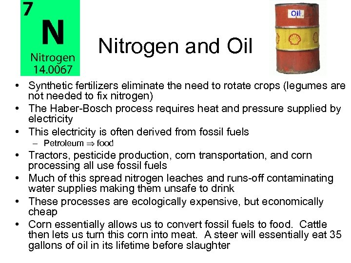 Nitrogen and Oil • Synthetic fertilizers eliminate the need to rotate crops (legumes are