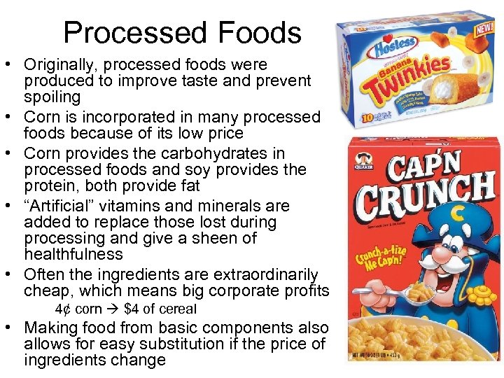 Processed Foods • Originally, processed foods were produced to improve taste and prevent spoiling