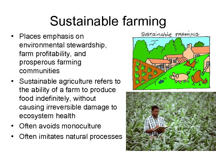 Sustainable farming • Places emphasis on environmental stewardship, farm profitability, and prosperous farming communities