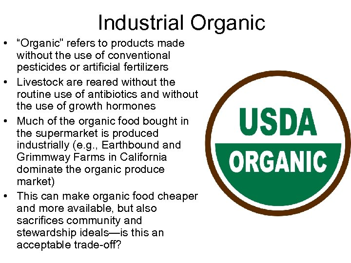 "Industrial Organic • ""Organic"" refers to products made without the use of conventional pesticides"