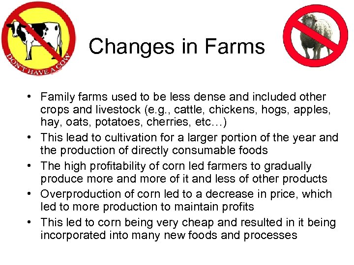 Changes in Farms • Family farms used to be less dense and included other