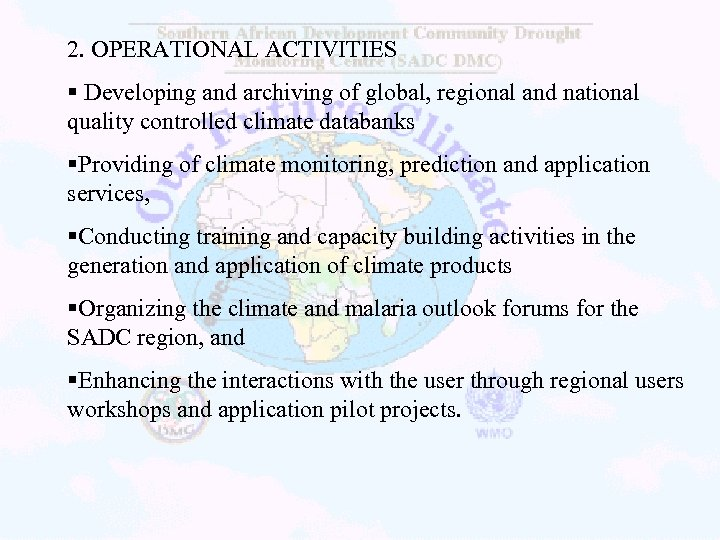 2. OPERATIONAL ACTIVITIES § Developing and archiving of global, regional and national quality controlled