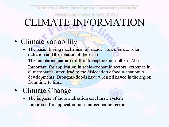 CLIMATE INFORMATION • Climate variability – The basic driving mechanism of steady-state climate: solar