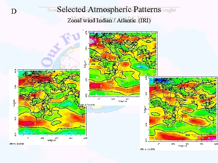 D Selected Atmospheric Patterns Zonal wind Indian / Atlantic (IRI)