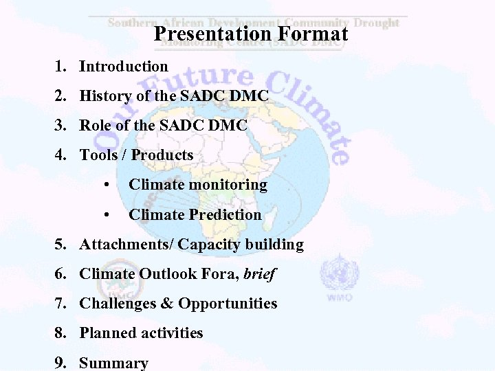 Presentation Format 1. Introduction 2. History of the SADC DMC 3. Role of the