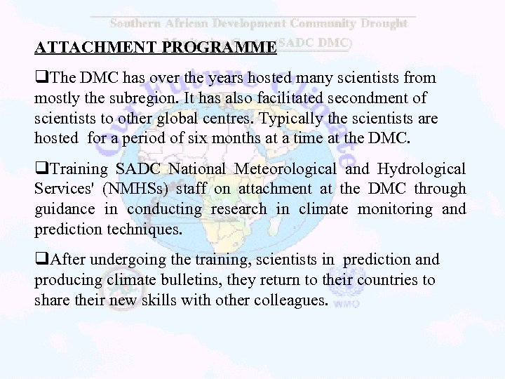 ATTACHMENT PROGRAMME q. The DMC has over the years hosted many scientists from mostly