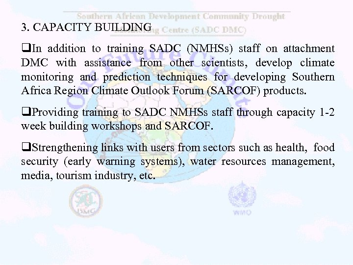 3. CAPACITY BUILDING q. In addition to training SADC (NMHSs) staff on attachment DMC