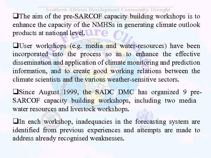 q. The aim of the pre-SARCOF capacity building workshops is to enhance the capacity