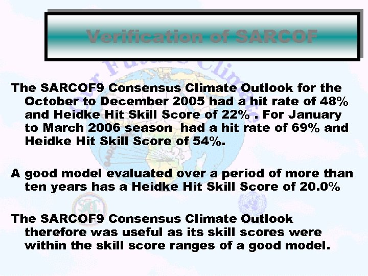 Verification of SARCOF The SARCOF 9 Consensus Climate Outlook for the October to December