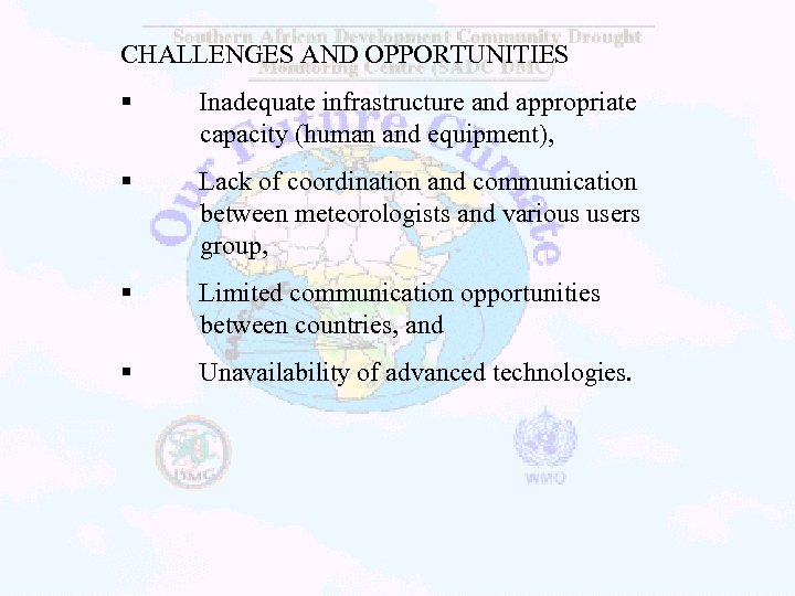CHALLENGES AND OPPORTUNITIES § Inadequate infrastructure and appropriate capacity (human and equipment), § Lack