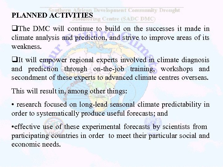 PLANNED ACTIVITIES q. The DMC will continue to build on the successes it made