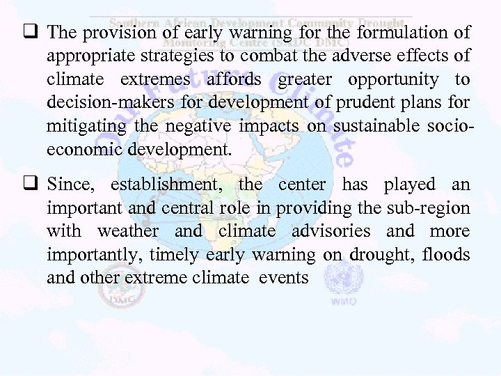 q The provision of early warning for the formulation of appropriate strategies to combat