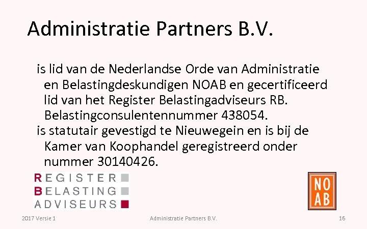 Administratie Partners B. V. is lid van de Nederlandse Orde van Administratie en