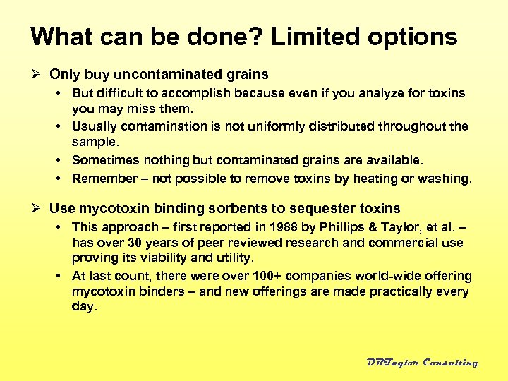 What can be done? Limited options Ø Only buy uncontaminated grains • But difficult